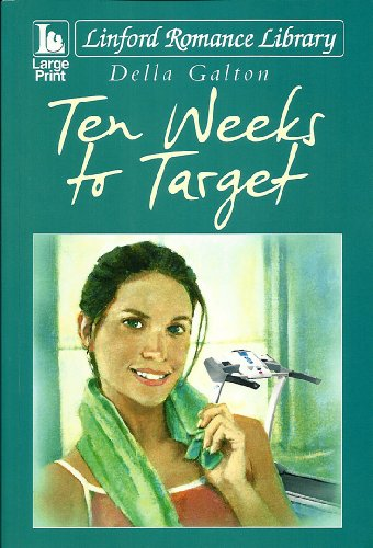 Ten Weeks To Target By Della Galton