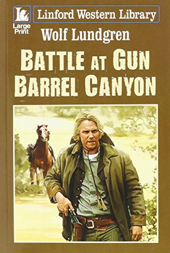 Battle At Gun Barrel Canyon By Wolf Lundgren