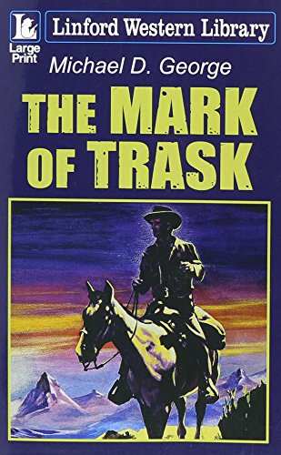 The Mark Of Trask By Michael D. George