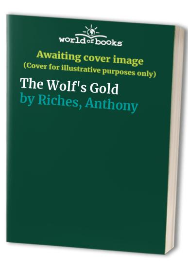 The Wolf's Gold By Anthony Riches
