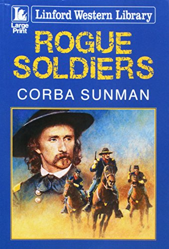 Rogue Soldiers By Corba Sunman