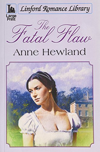 The Fatal Flaw By Anne Hewland
