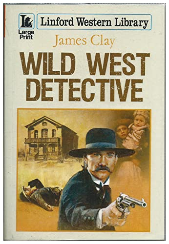 Wild West Detective By James Clay