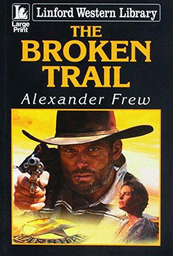 The Broken Trail By Alexander Frew