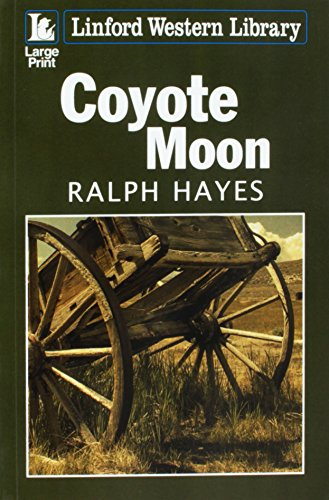 Coyote Moon By Ralph Hayes