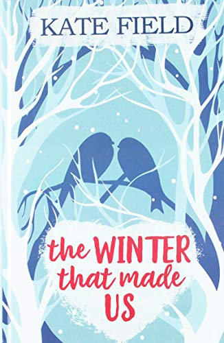The Winter That Made Us By Kate Field