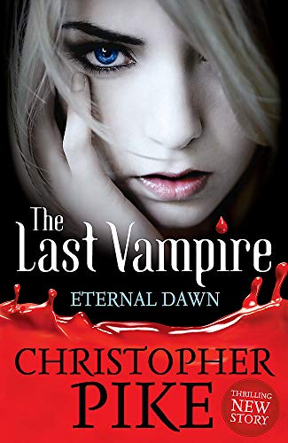 The Eternal Dawn: Book 7 (Last Vampire) By Christopher Pike