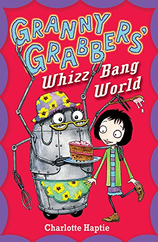 Granny Grabbers' Whizz Bang World By Charlotte Haptie