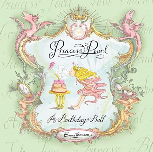 Princess Pearl: A Birthday Ball By Emma Thomson