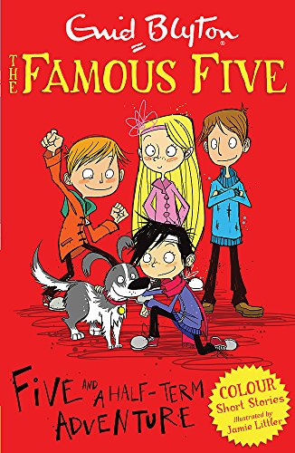 Famous Five Colour Short Stories: Five and a Half-Term Adventure (Famous Five: Short Stories) By Enid Blyton