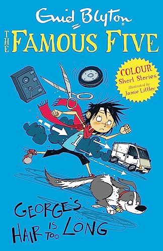 Famous Five Colour Short Stories: George's Hair Is Too Long von Enid Blyton