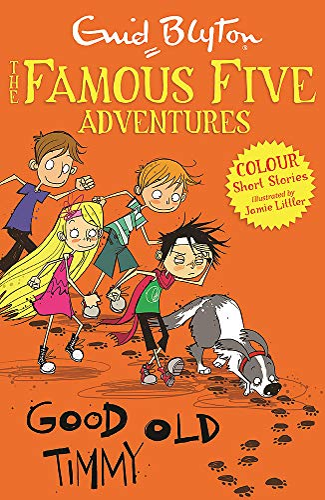 Famous Five Colour Short Stories: Good Old Timmy (Famous Five: Short Stories) By Enid Blyton