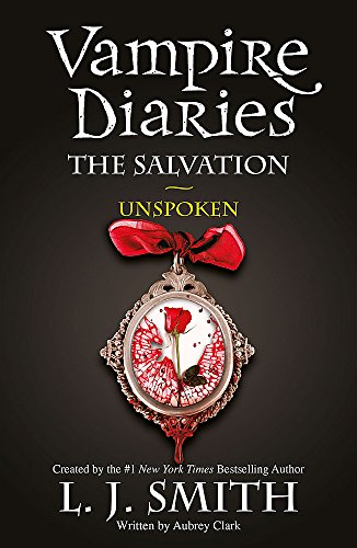 The Vampire Diaries: The Salvation: Unspoken By L.J. Smith