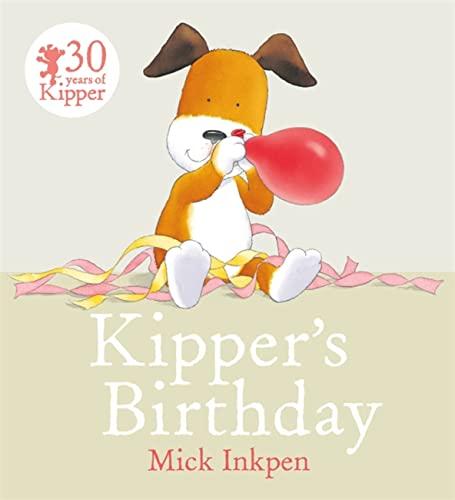 Kipper: Kipper's Birthday By Mick Inkpen
