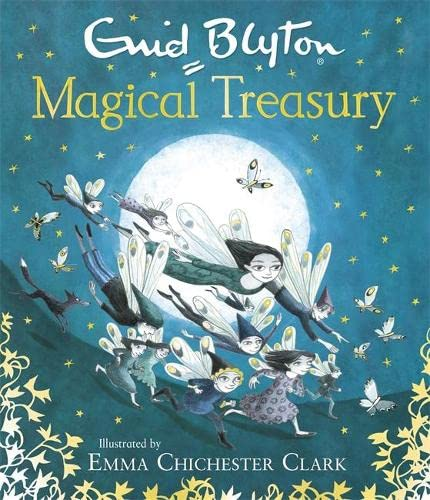Enid Blyton's Magical Treasury By Emma Chichester Clark