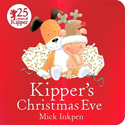 Kipper's Christmas Eve Board Book By Mick Inkpen