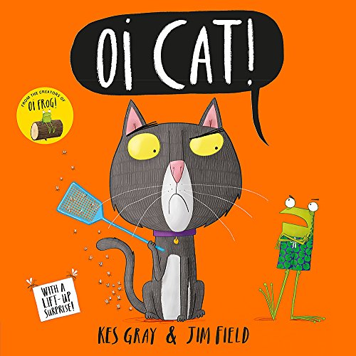 Oi Cat! (Oi Frog and Friends) By Kes Gray
