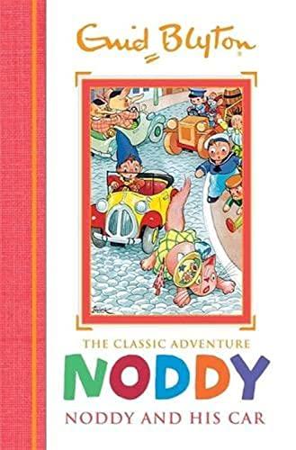 Noddy Classic Storybooks: Noddy and his Car By Enid Blyton
