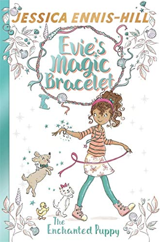 Evie's Magic Bracelet: The Enchanted Puppy By Jessica Ennis-Hill