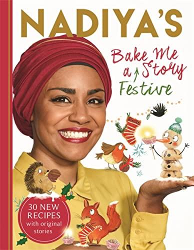 Nadiya's Bake Me a Festive Story von Nadiya Hussain