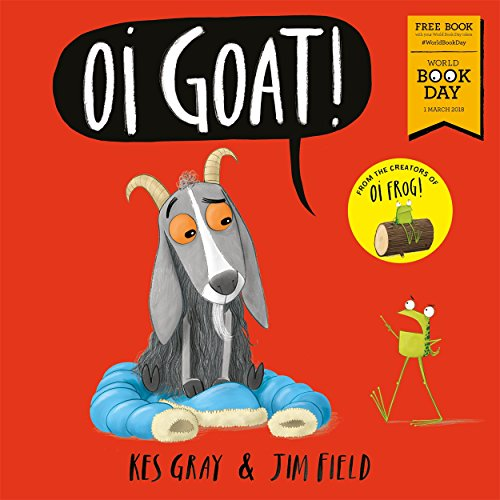 Oi Goat!: World Book Day 2018 (Oi Frog and Friends) by Kes Gray