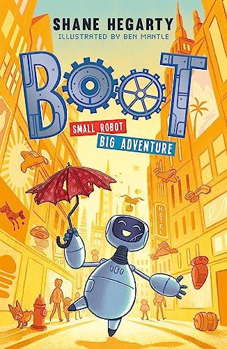 BOOT small robot, BIG adventure von Shane Hegarty
