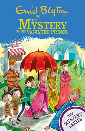 The Mystery Series: The Mystery of the Vanished Prince By Enid Blyton