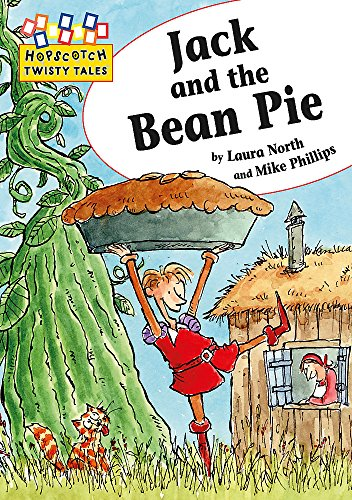 Jack and the Bean Pie (Hopscotch Twisty Tales) by North, Laura 1445101823 The