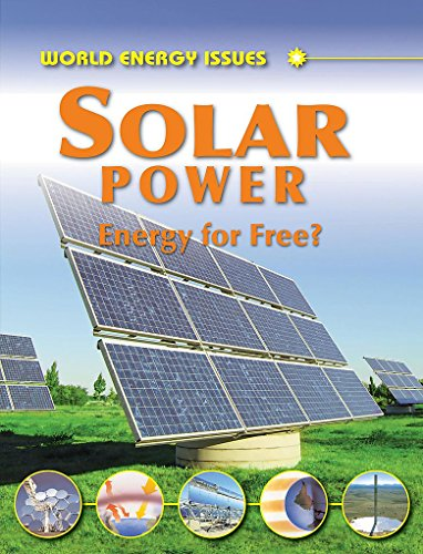 World Energy Issues: Solar Power - Energy for Free? By Jim Pipe