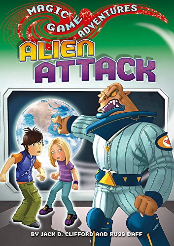 Magic Game Adventures: Alien Attack By Jack D Clifford