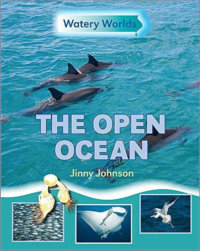 Watery Worlds: The Open Ocean By Jinny Johnson