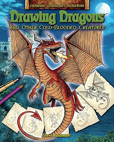 Drawing Dragons and Other Cold-Blooded Creatures By Steve Beaumont