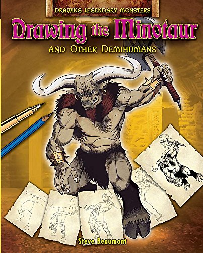 Drawing the Minotaur and Other Demihumans By Steve Beaumont