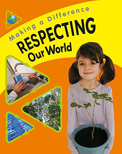 Making a Difference: Respecting Our World By Sue Barraclough