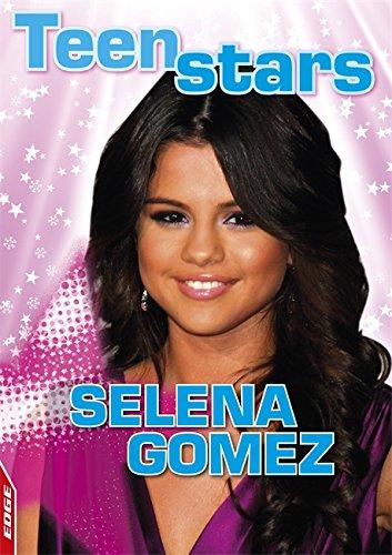 Selena Gomez (EDGE: Teen Stars) By Jenny Vaughan