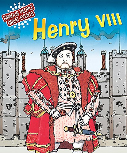 Henry VIII (Famous People, Great Events) By Harriet Castor