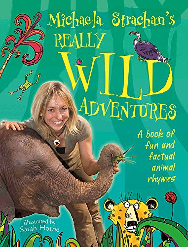 Michaela Strachan's Really Wild Adventures: A book of fun and factual animal rhymes By Michaela Strachan