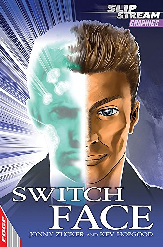 Switch Face (EDGE: Slipstream Graphic Fiction Level 1) By Jonny Zucker