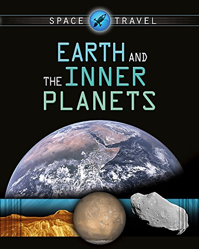 Space Travel Guides: Earth and the Inner Planets By Giles Sparrow