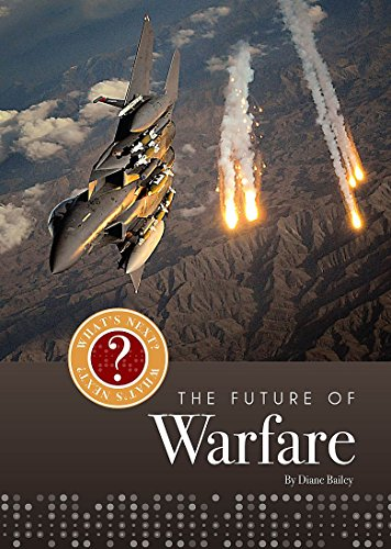 What's Next? The Future Of...: Warfare By Diane Bailey