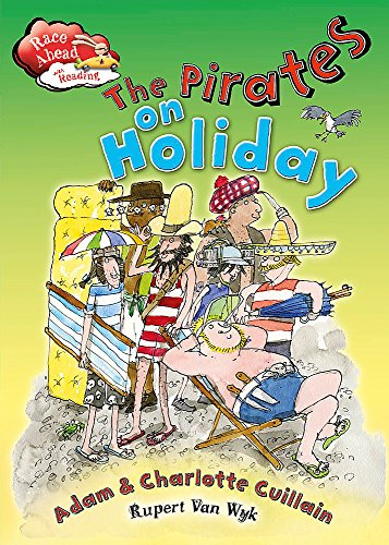 Race Ahead With Reading: The Pirates on Holiday By Adam and Charlotte Guillain