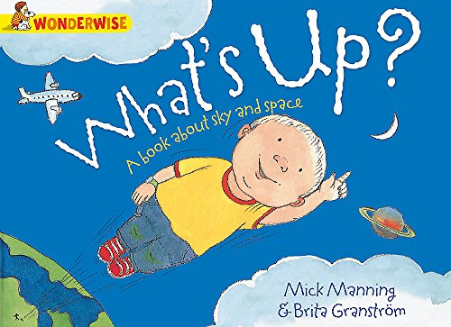 What's Up?: A Book About the Sky and Space by Mick Manning
