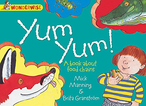 Yum Yum: A Book About Food Chains by Mick Manning