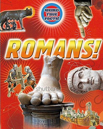 Weird True Facts: Romans By Moira Butterfield