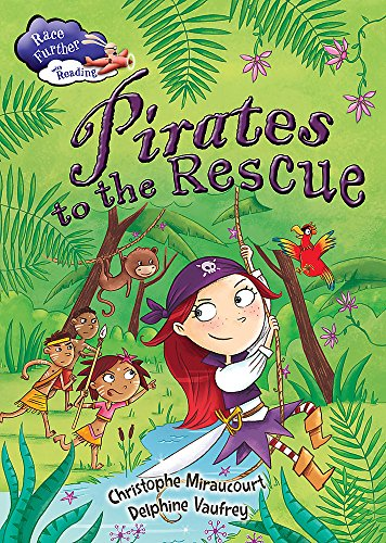 Race Further with Reading: Pirates to the Rescue By Christophe Miraucourt