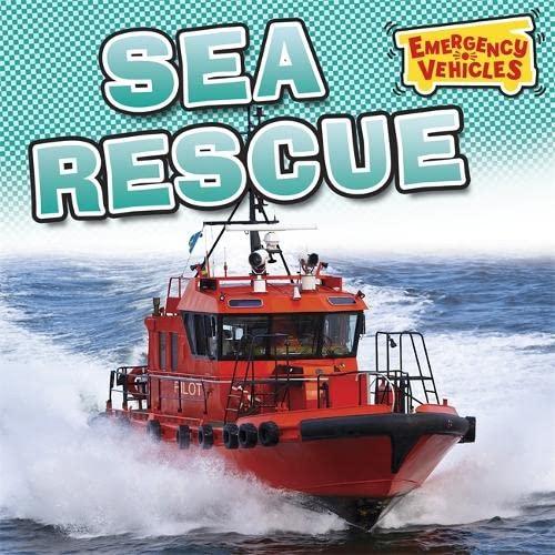 Emergency Vehicles: Sea Rescue By Deborah Chancellor