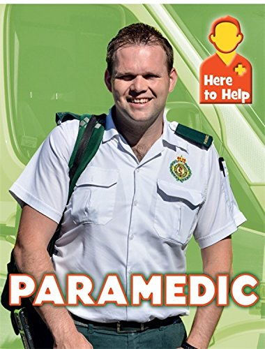 Here to Help: Paramedic By Rachel Blount