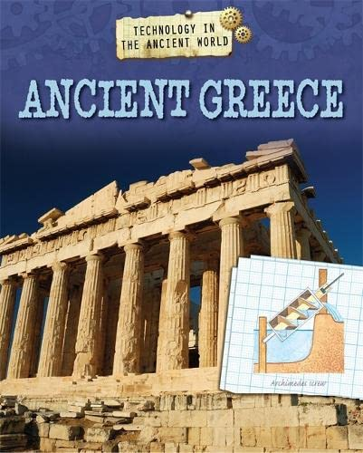 Technology in the Ancient World: Ancient Greece By Charlie Samuels