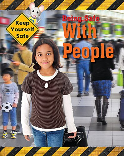 Keep Yourself Safe: Being Safe with People By Honor Head