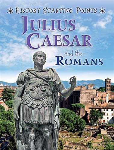 History Starting Points: Julius Caesar and the Romans By David Gill